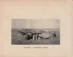 VENDEE - ILE D'YEU - La Planche à Puare.- Photogravure  Document Jules Robuchon Fin 19 ème  Format 14x18 - Photos