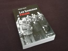 Philippe Valode Les Hommes De Pétain - Guerre 1939-45