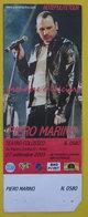 Piero Marino Biglietto Concerto 2003 Torino Teatro Colosseo Con Autografo - Concert Tickets