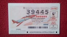 SPAIN DÉCIMO DE LOTERÍA LOTTERY LOTERIE AVIÓN AVIONES AIR PLANE AIRPLANE AVIACIÓN AVIATION AVIOJET MIRLO CASA C 101 VER - Billetes De Lotería
