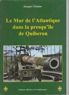 LE MUR DE L'ATLANTIQUE DANS LA PRESQU'ILE DE QUIBERON - Livres