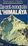 « Ils Ont Conquis L'Himalaya » PIERRE, Bernard – Ed. Plon, Paris (1979) - Sports