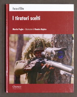 Militaria - Osprey - Martin Pegler - I Tiratori Scelti - Forze D'Elite - 2012 - Documenti
