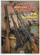 LES PM ALLEMANDS 1918 1945 GAZETTE ARMES HORS SERIE 19 ARMEMENT BERGMAN MP 18 40 STG 44 - 1939-45