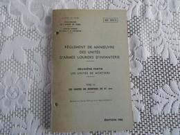 -- INF. 204/2 - Règlement De Manoeuvre Des Unités D'armes Lourdes D'infanterie - 167/09 - Livres, BD, Revues