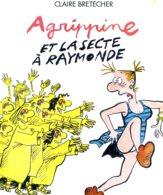 Agrippine Et La Secte à Raymonde - Bretecher - EO - Brétecher