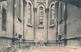 BARCELONA - N° 70 - SUCESOS DE BARCELONA (26 31 JULLO DE 1909) CONVENTO DE SIERVAS DE MARIA CAPILLA - Barcelona