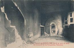 BARCELONA - N° 6 - SUCESOS DE BARCELONA (26 31 JULLO DE 1909) CONVENTO DE LAS ARREPENTIDAS - REDECTORIO - Barcelona