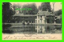 PARC DE VERSAILLES (78) - PETIT TRIANON, LA MAISON DU SEIGNEUR - CIRCULÉE EN 1902 - - Versailles (Château)