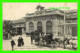 TOULON (83) -PLACE VAUBAN, GARE, ANIMÉE - P. L. M. - MARIUS BAR - - Toulon