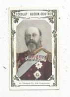 Chromo , Chocolat GUERIN-BOUTRON , N° 15, EDOUARD VII ,roi D'ANGLETERRE - Guerin Boutron