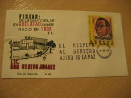 MEXICO D.F. 1972 Benito Juarez Guelatao Reforma Libertad Derecho Ajeno Paz FDC Cancel Cover MEXICO Mejico - Mexico
