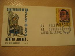 MEXICO D.F. 1972 Benito Juarez Reforma Libertad Derecho Ajeno Paz FDC Cancel Cover MEXICO Mejico - Mexico