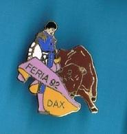 1 PIN'S  //   ** DAX / FERIA '92 ** - Tauromachie - Corrida