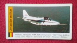 ANTIGUO CROMO OLD COLLECTIBLE CARD AVIÓN PLANE AIR PLANE AIRPLANE AVIONES AVIATION AVIACIÓN MILITAR PROMAVIA JET SQUALUS - Cromos