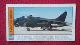 ANTIGUO CROMO OLD COLLECTIBLE CARD AVIÓN PLANE AIR PLANE AIRPLANE AVIONES AVIATION AVIACIÓN MILITAR LTV A-7 CORSAIR II - Cromos