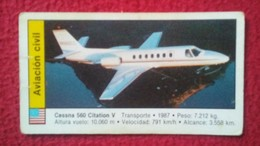 ANTIGUO CROMO OLD COLLECTIBLE CARD AVIÓN PLANE AIR PLANE AIRPLANE AVIONES AVIATION AVIACIÓN CIVIL CESSNA 560 CITATION V - Cromos