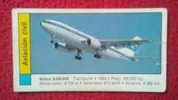 ANTIGUO CROMO OLD COLLECTIBLE CARD AVIÓN PLANE AIR PLANE AIRPLANE AVIONES AVIATION AVIACIÓN CIVIL AIRBUS AIR BUS A300-60 - Sin Clasificación