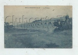 Gallargues-le-Montrueux (30) : MP D'un Train Passant Sur Le Viaduc En 1920 PF. - Gallargues-le-Montueux