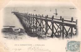 85 - ILE De NOIRMOUTIER - L'Embarcadère - Ile De Noirmoutier