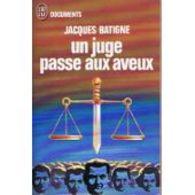 Un Juge Passe Aux Aveux Jacques Batigne +++BE+++ PORT GRATUIT - Biographie