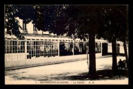 52 - BOURBONNE-LES-BAINS - LE CASINO - Bourbonne Les Bains