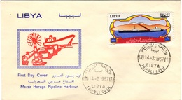 LIBYE LIBYA 300 FDC 1er Jour Marse Harega Pipeline Harbour Terminal Inauguration Oléduc Pétrole Oil Tanker - Libye