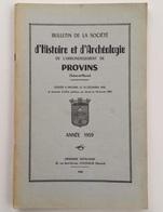 Bulletin De La Société D'histoire Et D'archéologie De L'arrondissement De Provins, N° 113, 1959 - Ile-de-France