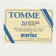 T 713 -/ ETIQUETTE DE FROMAGE   TOMME  FAB EN HTE SAVOIE  AVORIAZ - Fromage