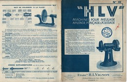 Catalogue Des Ets H.L.VIGNON à PARIS 16 Pages Machines Pour MEULAGE, AFFUTAGE, PONCAGE & POLISSAGE. Années 1930 - Vieux Papiers