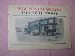 Machines WOOD  Pilter Paris Superbe Catalogue 1907 24 Pages 18X26 Beaux Clichés Comme Neuf. - Agriculture