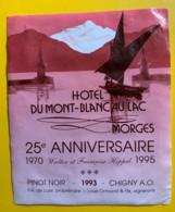 9778 - Pinot Noir 1993  Pour Hôtel Du Mont-Blanc Au Lac Morges  Suisse 25e Anniversaire 1995 - Etiquettes