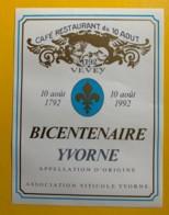 9790 - Café Restaurant Du 10 Août 1792 Vevey Suisse Cuvée Du Bicentenaire 1992  Fleur De Lys - Etiquettes