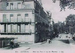 Cpa  70 LUXEUIL LES BAINS Animée HOTEL DU PARC Et RUE DES THERMES , 1916 HAUTE SAÔNE . EDITEUR LL - Luxeuil Les Bains
