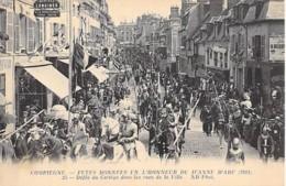 EVENEMENTS ( Fêtes ) 60 - COMPIEGNE - FETES DE JEANNE D'ARC 1911 : Défilé Du Cortège Dans Les Rues... - CPA - Oise - Evénements