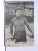 AUTOGRAPHE - DEDICACE - CARTE SIGNEE - LES SPORTS - NOS STAYERS - LOUIS DARRAGON - CYCLISTE - 1907 - Autographes