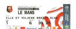 Billet Match Football, Stade RENNAIS,  Abonnement VIP,  LE MANS, Saison 2008/2009, Super, Porte 1, G, 39.25. - Other