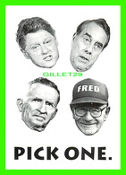 AFFICHES DE FILM - PICK ONE - FRED TUTTLE IS THE MAN WITH A PLAN FILM BY JOHN O'BRIEN - PRESIDENT CLINTON - - Séries TV