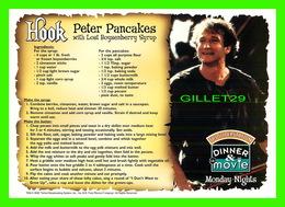 SÉRIES DE TV - HOOK, PETER PANCAKES IN 2002 - DINNER & MOVIE AT TBS SUPERSTATION - - Séries TV
