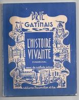 Brie Et Gâtinais -L'histoire Vivante Par P. Maréchal -éditions Bourrelier -essai De Méthode Active - Ile-de-France
