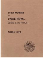 Album Du Centenaire - Ecole Moyenne Et Lycée Blanche De Namur 1879/1979 - Culture
