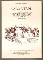 Cabo Verde - Formação E Extinção De Uma Sociedade Escravocrata (1460-1878) - Livres, BD, Revues