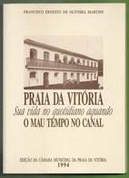 Praia Da Vitória - Sua Vida No Quotidiano Aquando O Mau Tempo No Canal - Ilha Terceira - Açores - Livres, BD, Revues