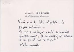 Carte De Visite Autographe D'Alain Decaux, Académicien Et Ministre - Autographes