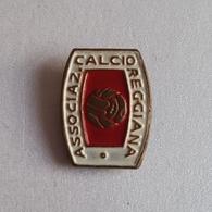 FOOTBALL ITALY AC REGGIANA PIN   BADGE DISTINTIVO - Football