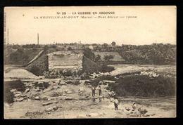 51 - LA NEUVILLE AU PONT - Pont Détruit Sur L'Aisne - Otros Municipios