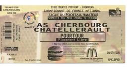 Billet Match Foot, AS CHERBOURG CHATELLERAULT,  Ligue Football Amateur En 2006 - Autres