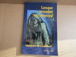 Lorsque Que Personne Ne Comprend (Keith A.Price) éditions Chrétienne Inc De 2005 - Religion