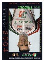 Cyclisme Cartes Postales Bruno Thibout Team RAGT SEMENCES 2004 - Radsport