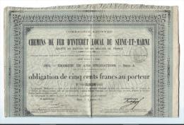 Chemins De Fer / D'Intérêt Local De Seine Et Marne /France/ Obligation De 500 Francs Au Porteur /1872  ACT 46bis - Chemin De Fer & Tramway